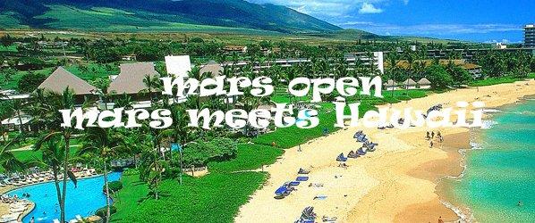 mars open - mars meets Hawaii
